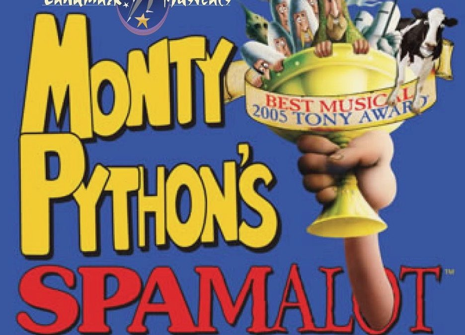 "LANDMARK MUSICALS: UP NEXT: ""SPAMALOT"" OPENS IN JULY!"